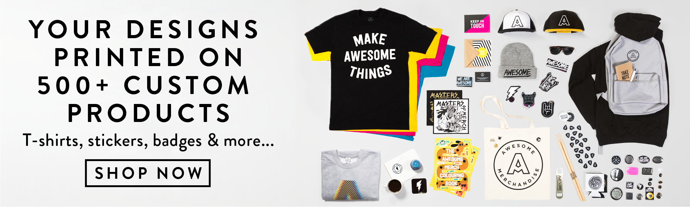 awesome merchandise custom print t shirts badges much more